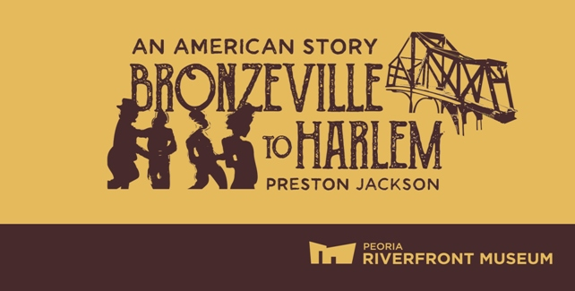 Bronzeville to Harlem: An American Story - Peoria Riverfront Museum